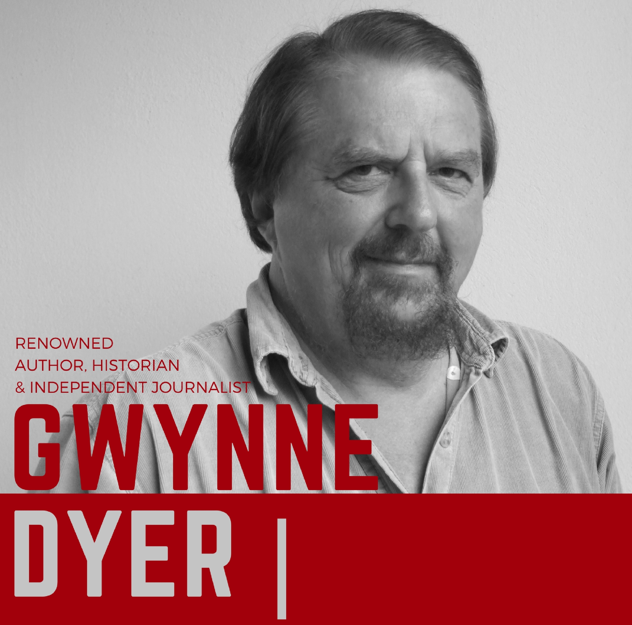An Evening with Gwynne Dyer | The Trump Era: Barking Up the Wrong Tree @ Della Herman Theatre