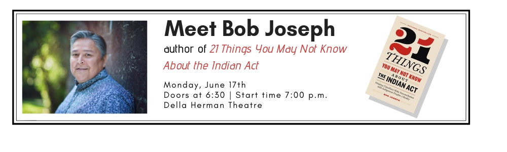 Join esteemed author Bob Joseph for an insightful presentation and Q&A